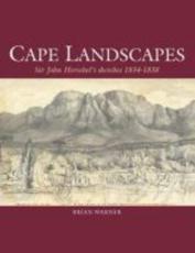 Cape Landscapes: Sir John Herschels Sketches 1834 1838