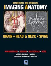 Diagnostic and Surgical Imaging Anatomy: Brain, Head and Neck, Spine: Published by Amirsys(r)