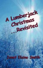 ISBN: 9781932993592 - A Lumberjack Christmas...Revisited