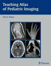 Teaching Atlas of Pediatric Imaging