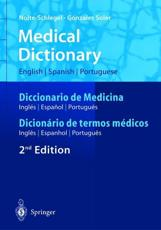 Medical Dictionary / Diccionario De Medicina / Dicionario De Termos Medicos