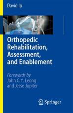 Orthopedic Rehabilitation, Assessment and Enablement
