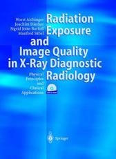 Radiation Exposure and Image Quality in X-ray Diagnostic Radiology