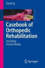 Casebook of Orthopedic Rehabilitation
