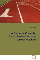 ISBN: 9783639095067 - A Dynamic Compiler for an Embedded Java Virtual Machine
