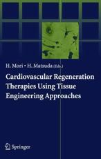 Cardiovascular Regeneration Therapies Using Tissue Engineering Approaches