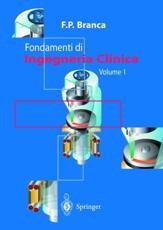 Fondamenti di ingegneria clinica, v.1 / F.P. Branca.
