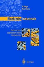 Biochimica industriale : enzimi e loro applicazioni nella bioindustria