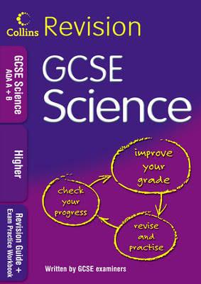 ISBN: 9780007302499 - Collins Revision GCSE Science AQA A+B: Revision Guide + Exam Practice Workbook
