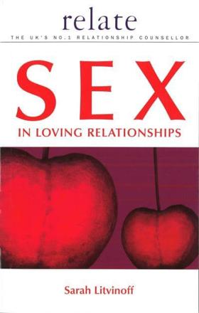 ISBN: 9780091856687 - The Relate Guide to Sex in Loving Relationships