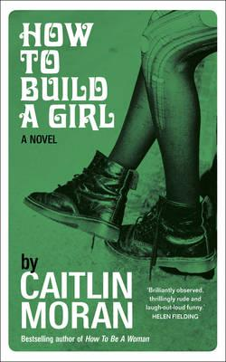 ISBN: 9780091949006 - How to Build a Girl