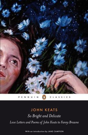 ISBN: 9780141442471 - So Bright and Delicate: Love Letters and Poems of John Keats to Fanny Brawne