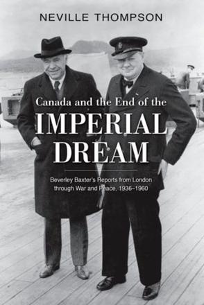 ISBN: 9780199003938 - Canada and the End of the Imperial Dream: Beverley Baxter's Reports from London Through War and Peace, 1936-1960