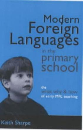 Modern foreign languages in the primary school: the what, why & how of early MFL teaching