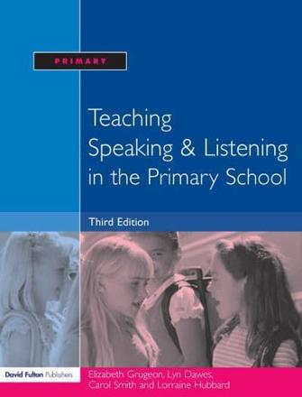 Teaching speaking & listening in the primary school