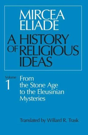 ISBN: 9780226204017 - A History of Religious Ideas: From the Stone Age to the Eleusinian Mysteries v. 1