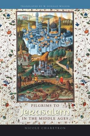 ISBN: 9780231132305 - Pilgrims to Jerusalem in the Middle Ages