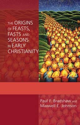 ISBN: 9780281060542 - The Origins of Feasts, Fasts and Seasons in Early Christianity