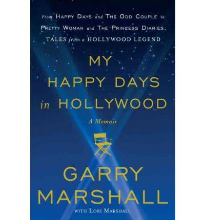 ISBN: 9780307885005 - My Happy Days in Hollywood from the Odd Couple to Valentine's Day