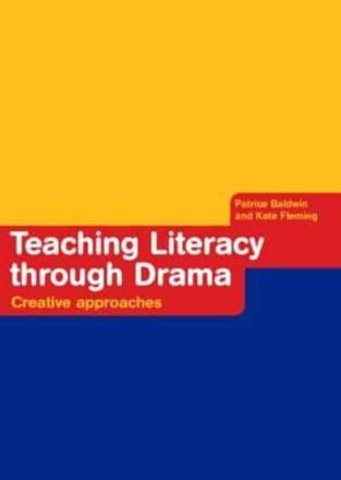 Teaching literacy through drama: creative approaches