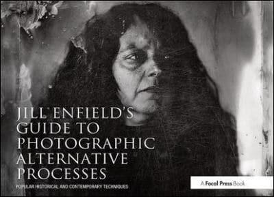 ISBN: 9780415810241 - Jill Enfield's Guide to Photographic Alternative Processes