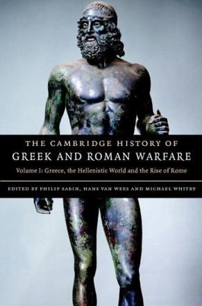 ISBN: 9780521782739 - The Cambridge History of Greek and Roman Warfare: Volume 1, Greece, The Hellenistic World and the Rise of Rome