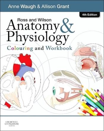 ISBN: 9780702053276 - Ross and Wilson Anatomy and Physiology Colouring and Workbook