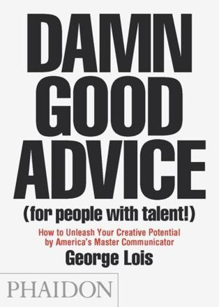 ISBN: 9780714863481 - Damn Good Advice (for People With Talent!)