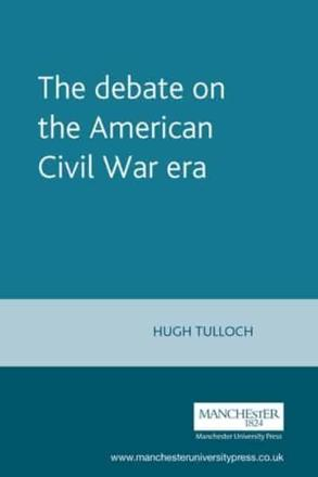 ISBN: 9780719049385 - The Debate on the American Civil War Era