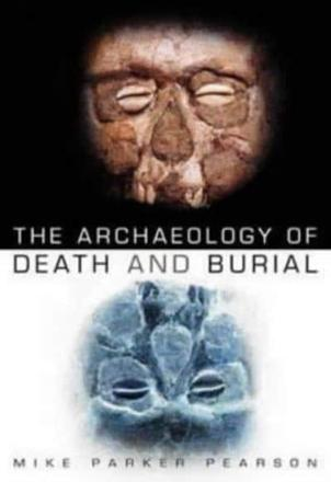 ISBN: 9780750932769 - The Archaeology of Death and Burial