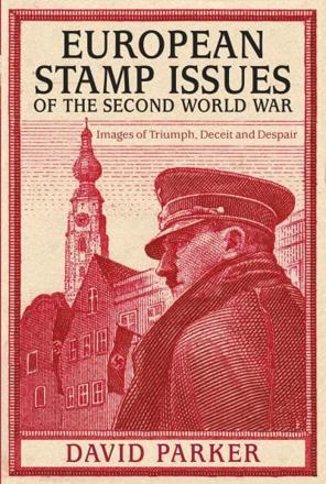 ISBN: 9780750959155 - European Stamp Issues of the Second World War: Images of Triumph, Deceit and Despair