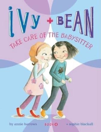 ISBN: 9780811865845 - Ivy and Bean Take Care of the Babysitter