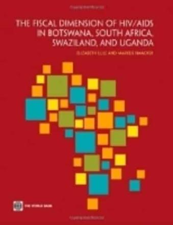 ISBN: 9780821388075 - The Fiscal Dimensions of HIV/AIDS in Botswana, South Africa, Swaziland, and Uganda