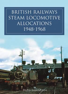 ISBN: 9780860936428 - British Railways Steam Locomotive Allocations 1948 - 1968
