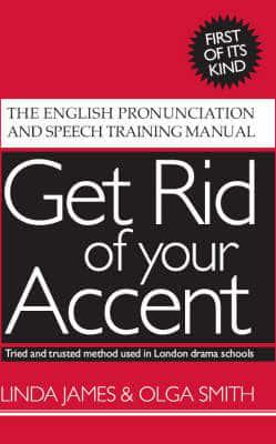 ISBN: 9780955330001 - Get Rid of Your Accent