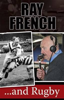 ISBN: 9780956252692 - Ray French...and Rugby