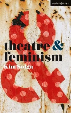 ISBN: 9781137463005 - Theatre and Feminism