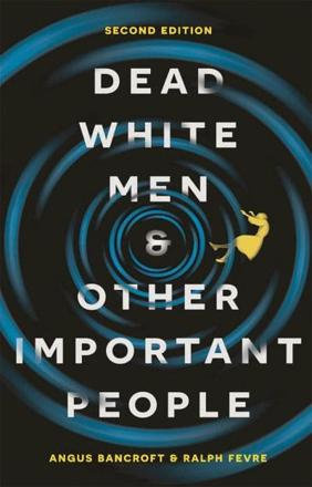 ISBN: 9781137467850 - Dead White Men and Other Important People