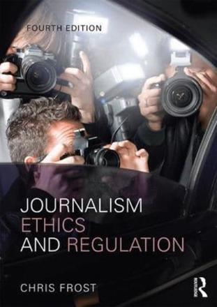 ISBN: 9781138796584 - Journalism Ethics and Regulation