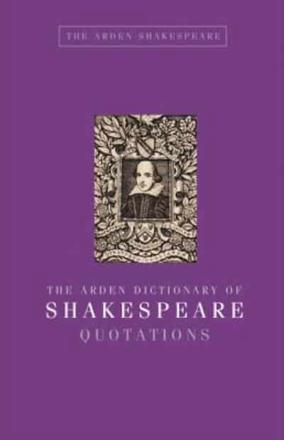 ISBN: 9781408128978 - The Arden Dictionary of Shakespeare Quotations
