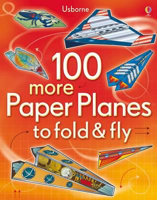 ISBN: 9781409549772 - 100 More Paper Planes to Fold & Fly