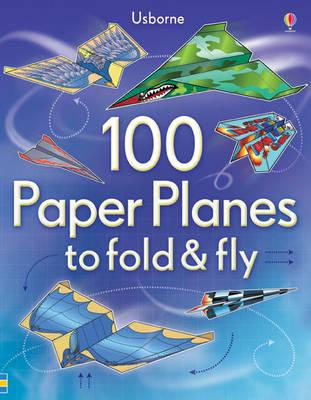 ISBN: 9781409551119 - 100 Paper Planes to Fold and Fly