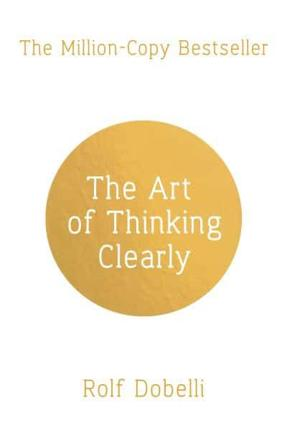 ISBN: 9781444759563 - The Art of Thinking Clearly: Better Thinking, Better Decisions