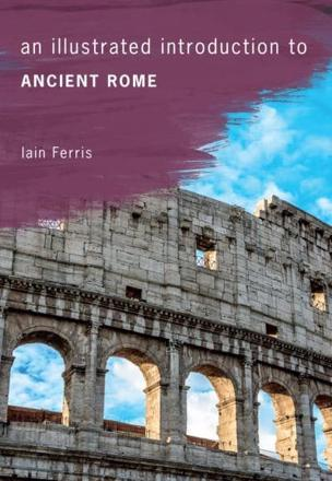 ISBN: 9781445645650 - An Illustrated Introduction to Ancient Rome