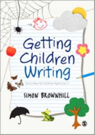 Getting children writing: story ideas for children aged 3-11