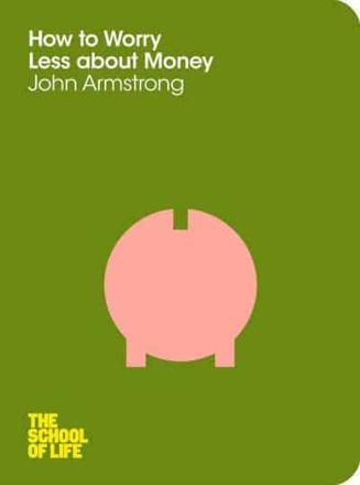 ISBN: 9781447202295 - How to Worry Less About Money