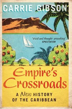 ISBN: 9781447217282 - Empire's Crossroads: The Caribbean from Columbus to the Present Day