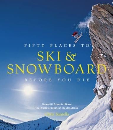 ISBN: 9781617690549 - Fifty Places to Ski and Snowboard Before You Die