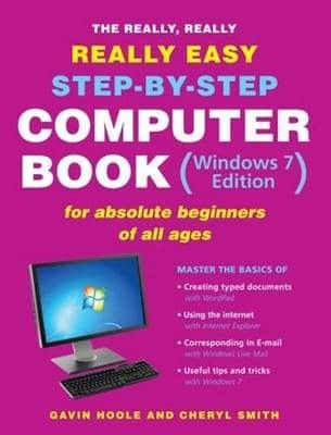 ISBN: 9781770079038 - The Really, Really, Really Easy Step-by-step Computer Book (Windows 7 Edition) or Absolute Beginners of All Ages