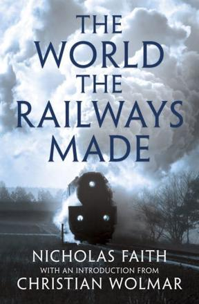 ISBN: 9781781858363 - The World the Railways Made